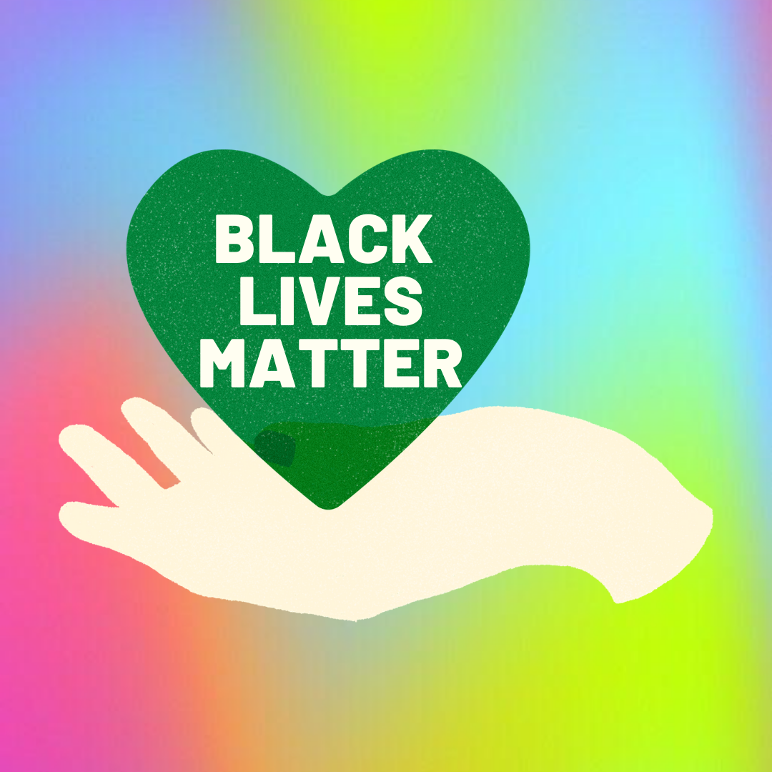 """Rainbow gradient background with a white colored hand holding a green heart that says """"Black Lives Matter"""" in all caps in white."""